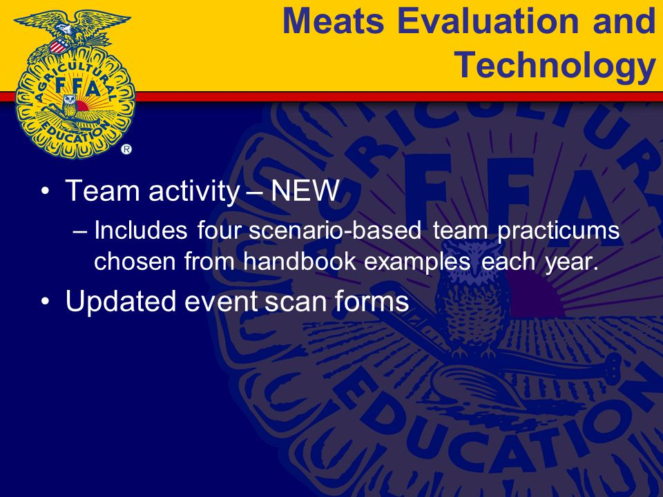 Meats Evaluation and Technology Team activity – NEW –Includes four scenario-based team practicums chosen from handbook examples each year.