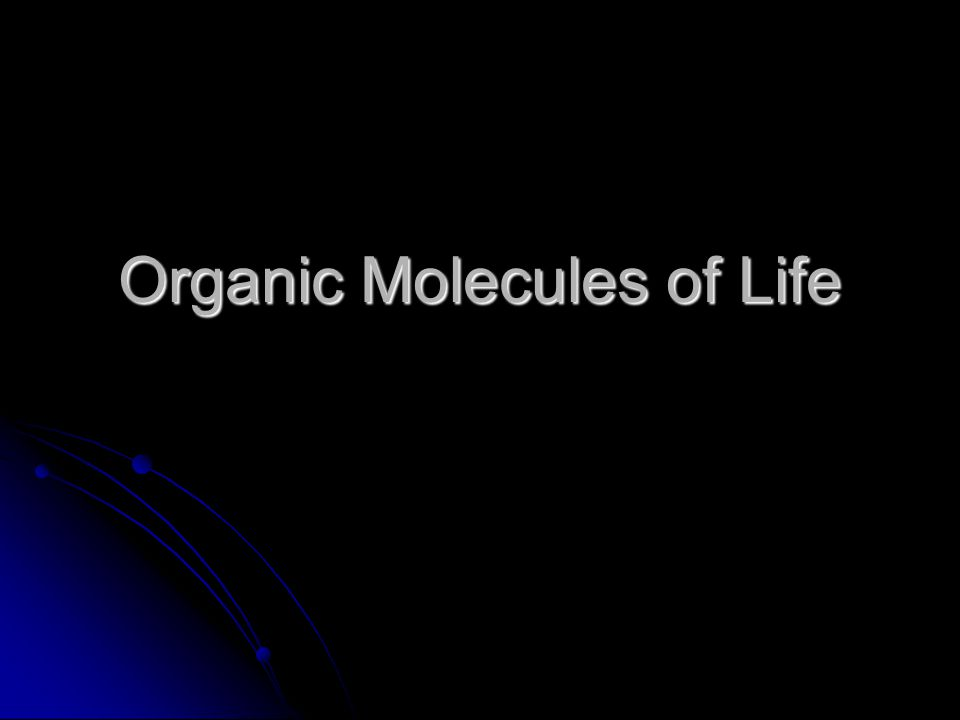 Organic Molecules of Life