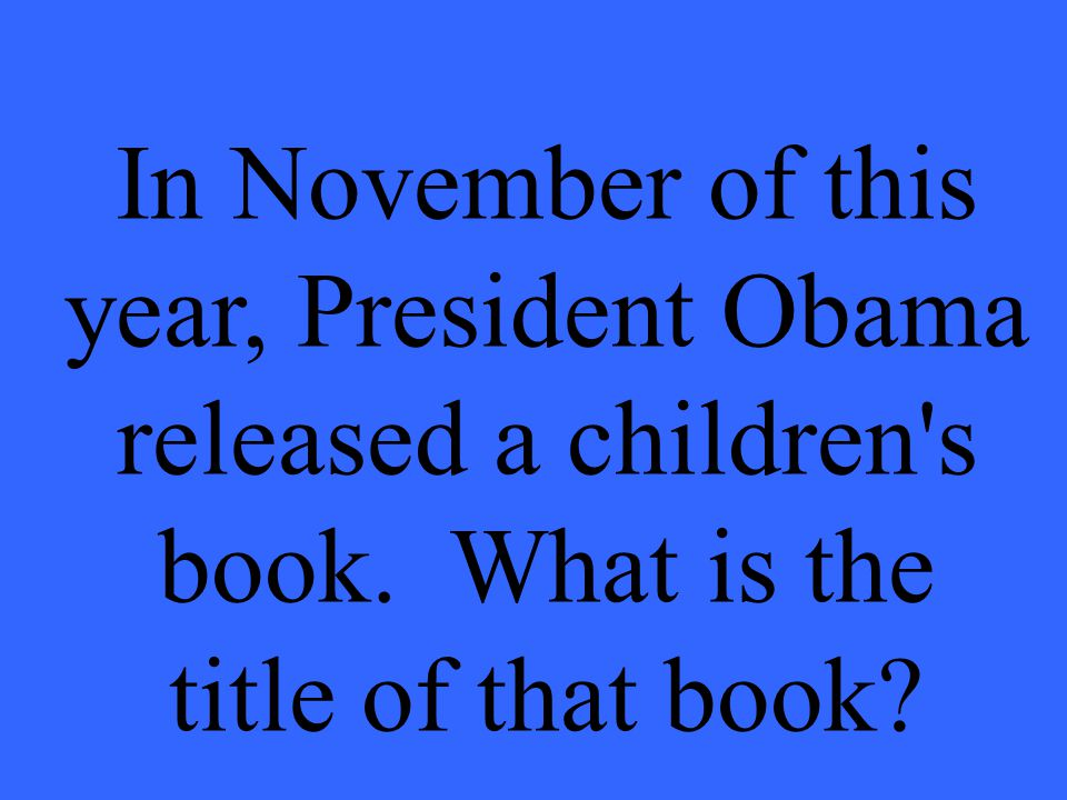 In November of this year, President Obama released a children s book.