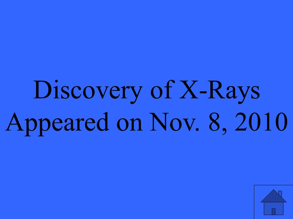 Discovery of X-Rays Appeared on Nov. 8, 2010