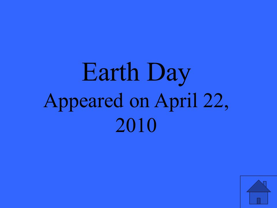 Earth Day Appeared on April 22, 2010