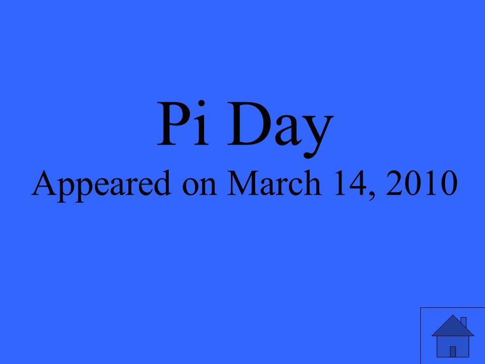 Pi Day Appeared on March 14, 2010
