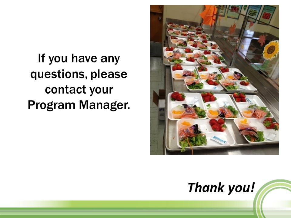 If you have any questions, please contact your Program Manager. Thank you!