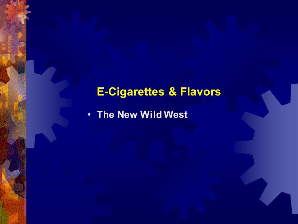 E-Cigarettes & Flavors The New Wild West