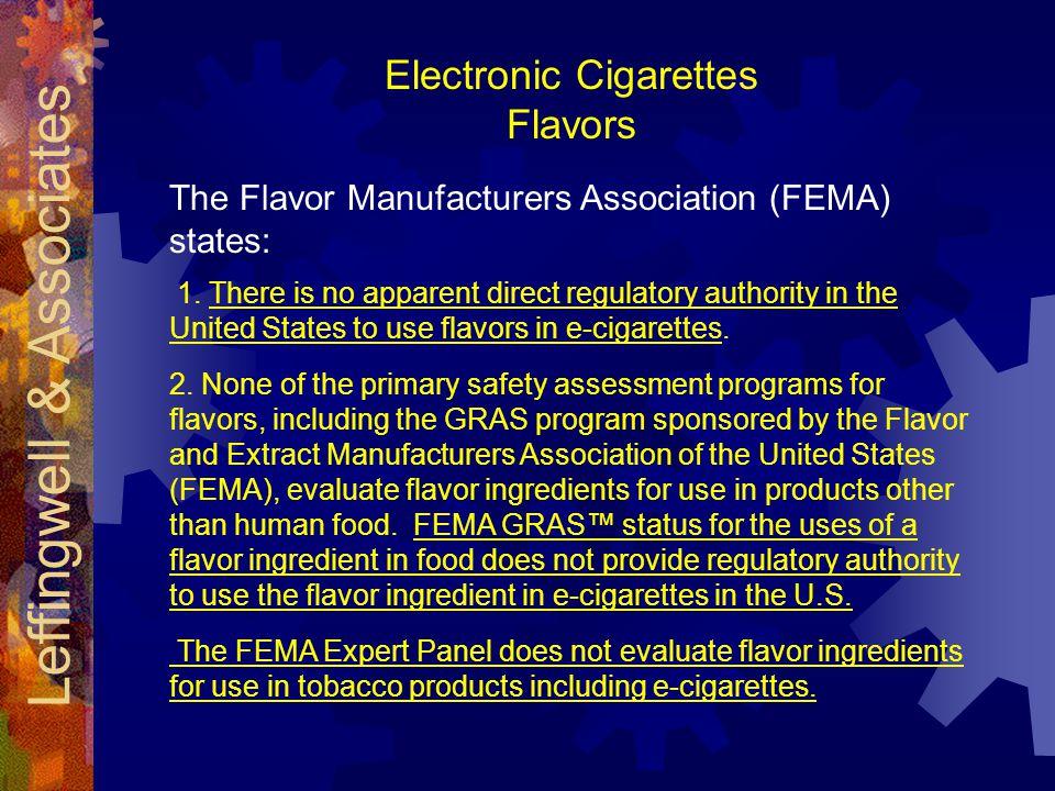 Electronic Cigarettes Flavors The Flavor Manufacturers Association (FEMA) states: 1.