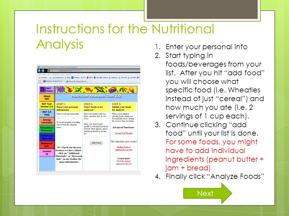Instructions for the Nutritional Analysis 1.Enter your personal info 2.Start typing in foods/beverages from your list.
