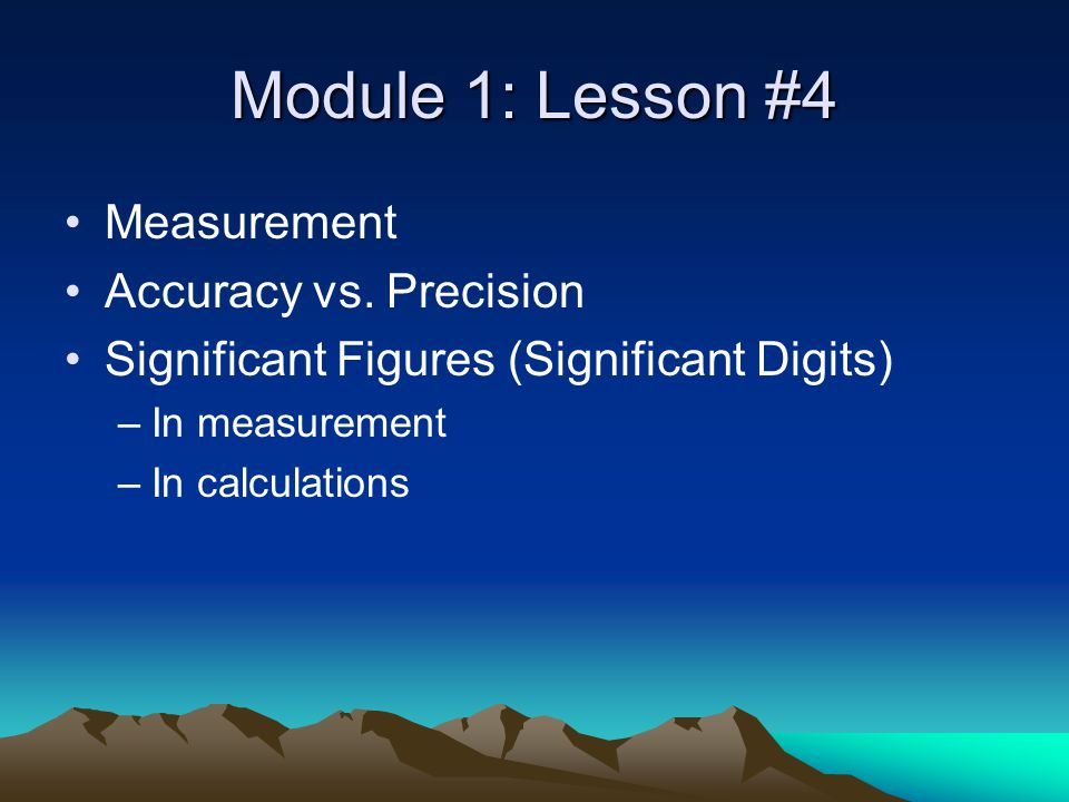 Module 1: Lesson #4 Measurement Accuracy vs.