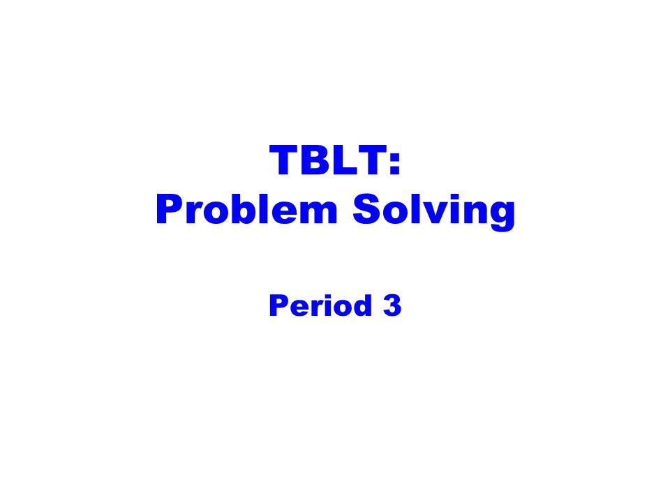 TBLT: Problem Solving Period 3