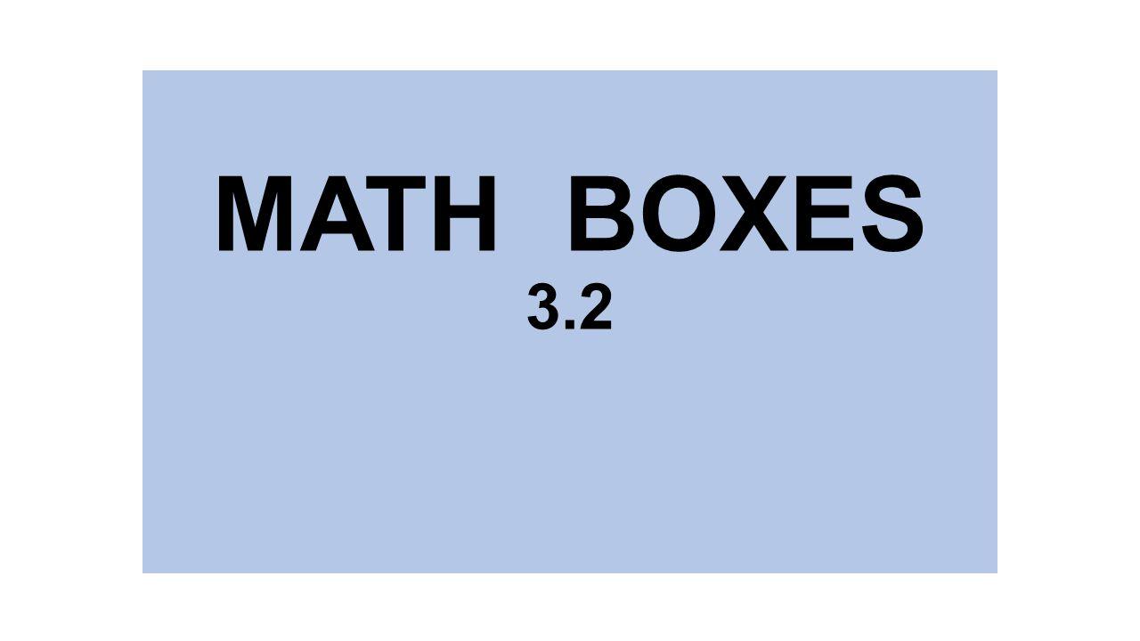 MATH BOXES 3.2