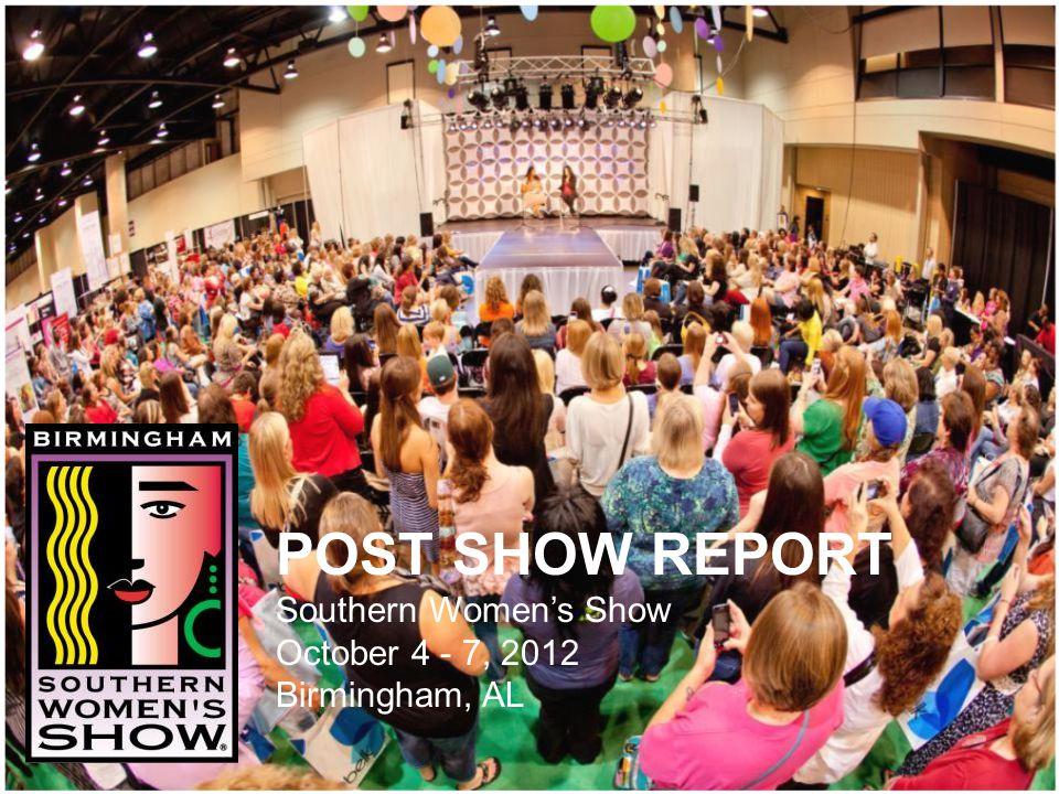 POST SHOW REPORT Southern Women's Show October 4 - 7, 2012 Birmingham, AL