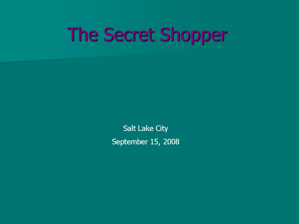 The Secret Shopper Salt Lake City September 15, 2008