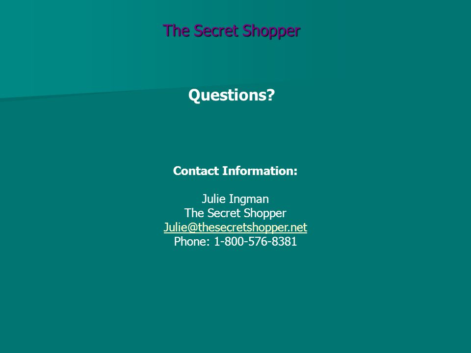 The Secret Shopper Questions.
