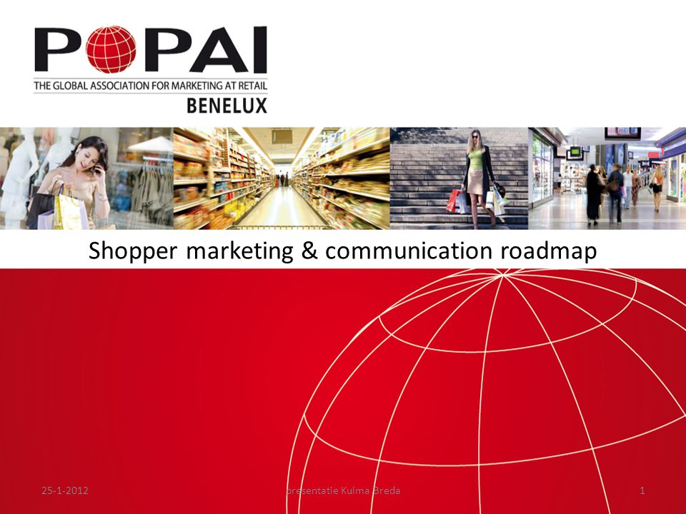 Shopper marketing & communication roadmap 25-1-20121presentatie Kulma Breda