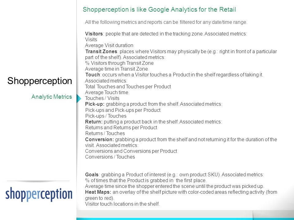 Shopperception Analytic Metrics All the following metrics and reports can be filtered for any date/time range.