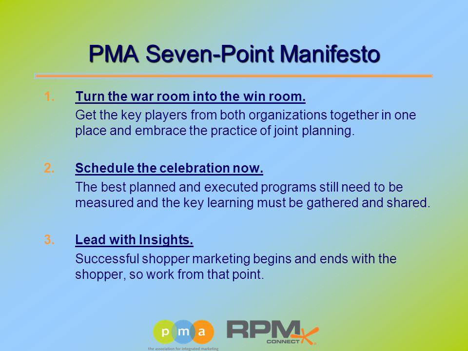 PMA Seven-Point Manifesto 1.Turn the war room into the win room.