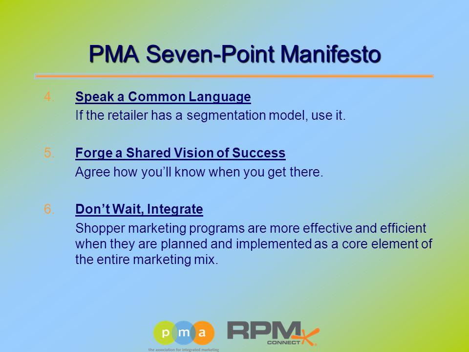 PMA Seven-Point Manifesto 4.Speak a Common Language If the retailer has a segmentation model, use it.