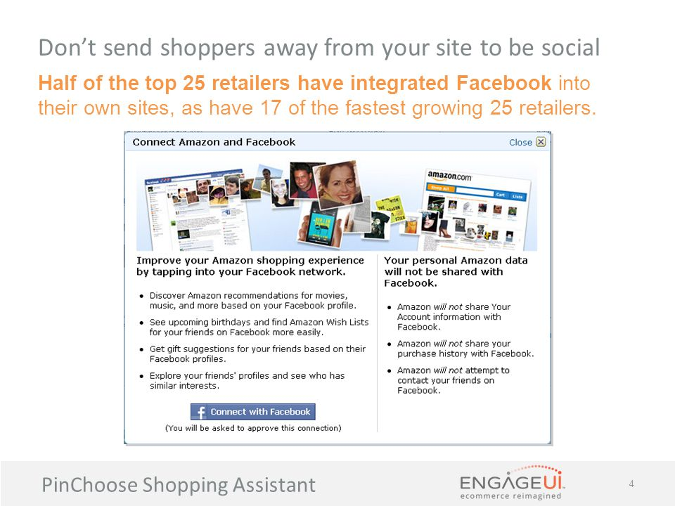 PinChoose Shopping Assistant 15 Pinned items can be published to a Wishlist app on Facebook, where friends and relatives can see them and buy them for her as presents.