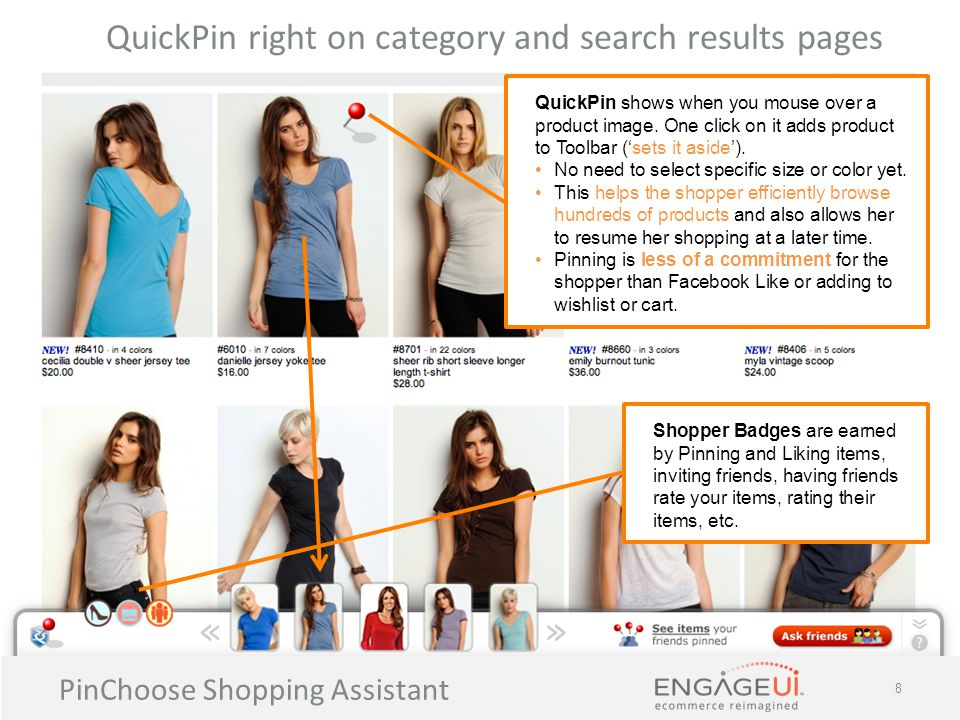 PinChoose Shopping Assistant 8 QuickPin right on category and search results pages QuickPin shows when you mouse over a product image.