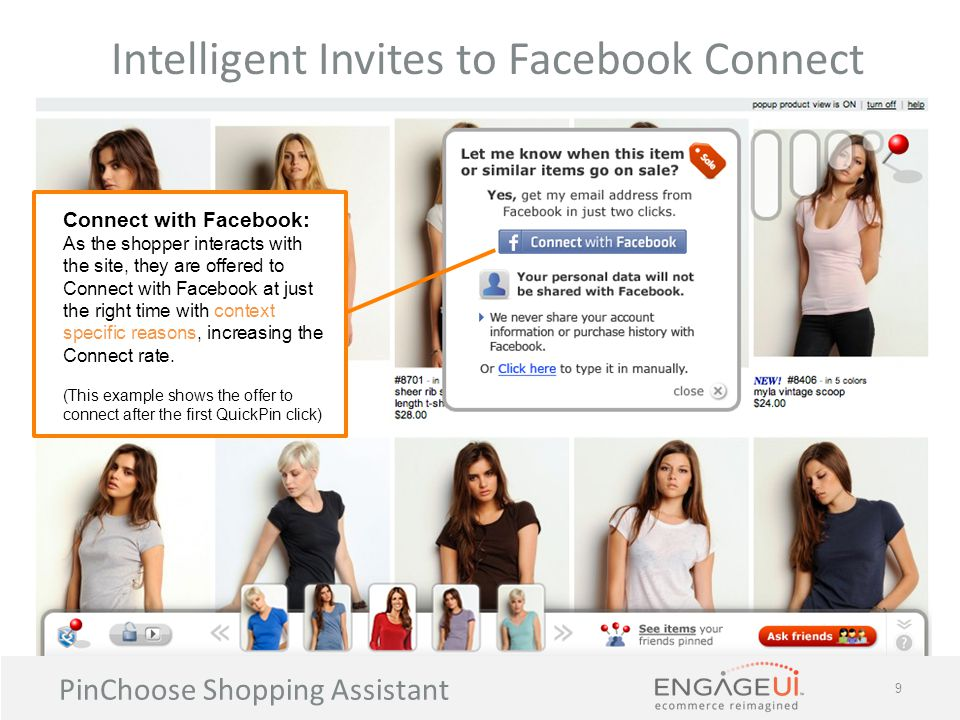 PinChoose Shopping Assistant 10 Social Merchandising - Items Pinned by Friends & Neighbors Benefits of being Connected : Once Connected, the shopper can see items pinned by her friends and neighbors.