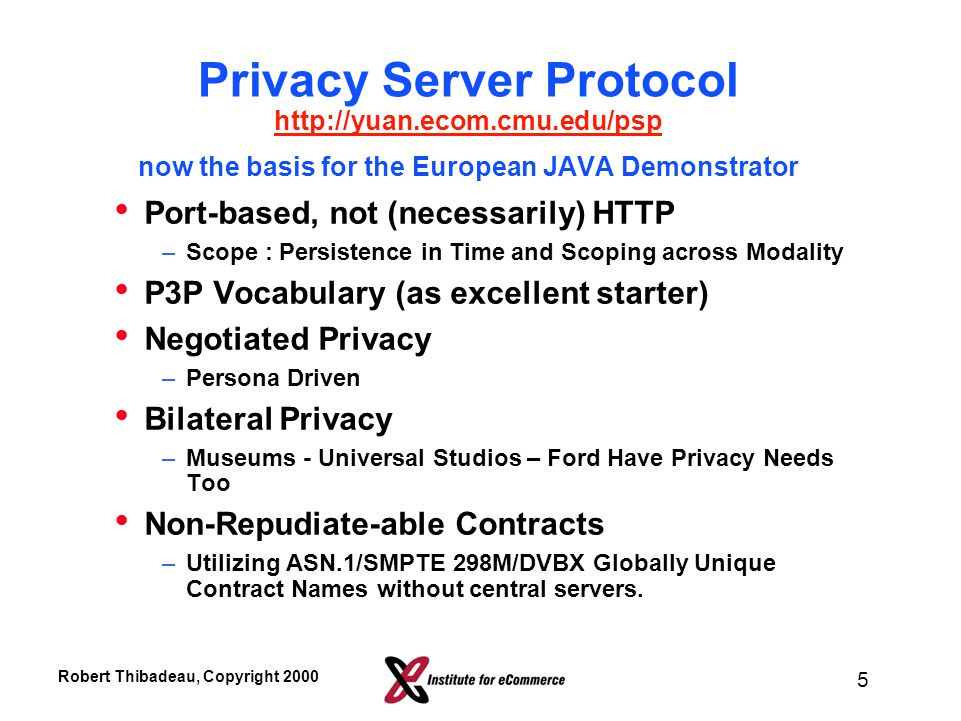 Robert Thibadeau, Copyright 2000 4 Negotiating Privacy in a Millisecond A HARD PROBLEM FOR IT DICTATED BY PRIVACY