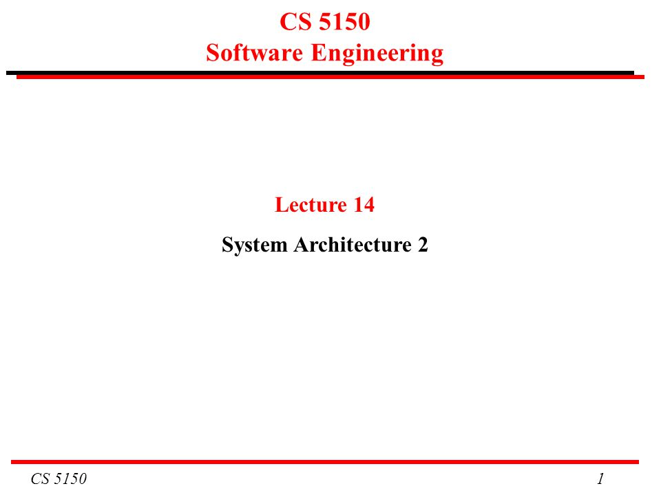 CS 5150 22 Architectural Style: Master File Update (full) Example: billing system for electric utility Advantages: Efficient way to answer customer inquiries.