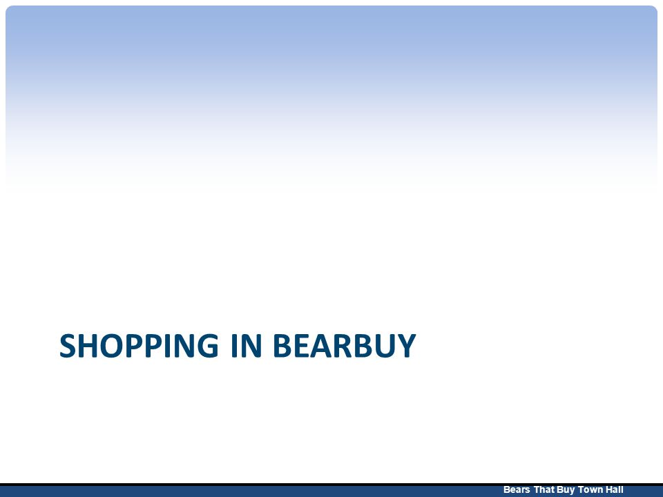 Bears That Buy Town Hall SHOPPING IN BEARBUY