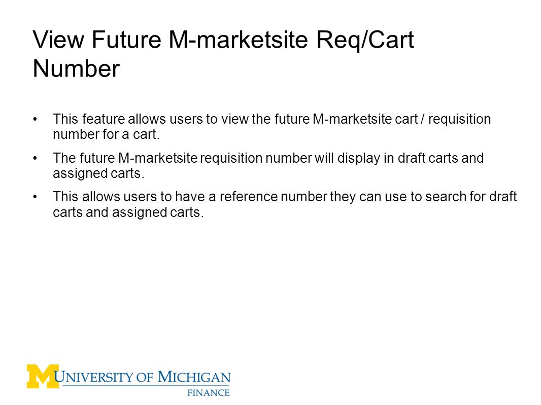 This feature allows users to view the future M-marketsite cart / requisition number for a cart.