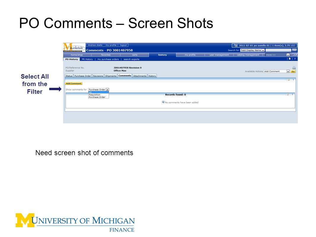 6 PO Comments – Screen Shots Select All from the Filter Need screen shot of comments