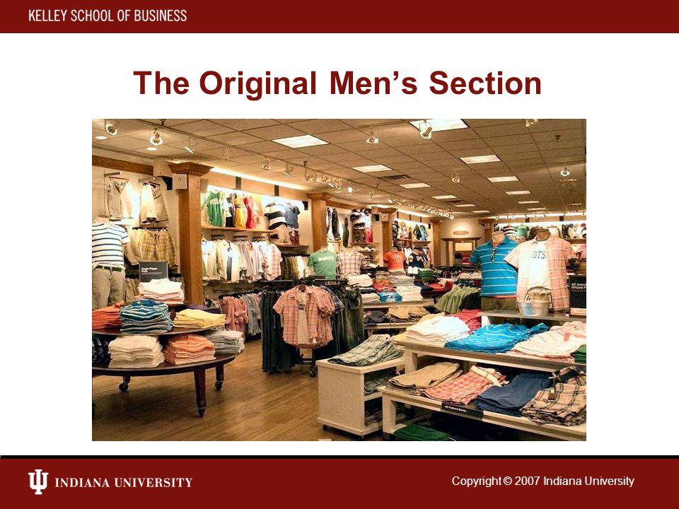 Copyright © 2007 Indiana University The Original Men's Section