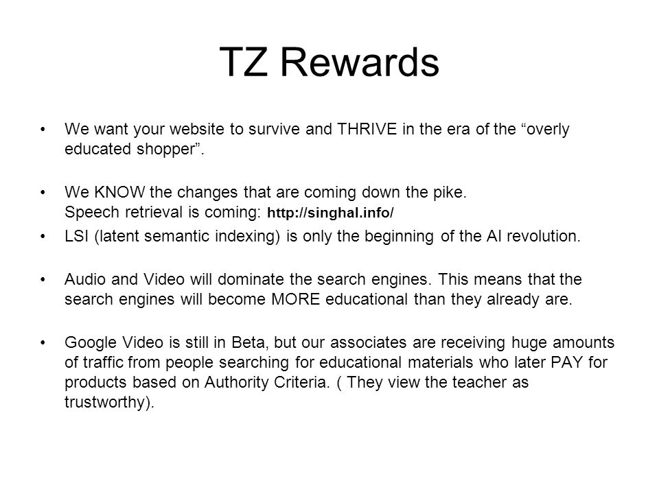 "TZ Rewards We want your website to survive and THRIVE in the era of the ""overly educated shopper"". We KNOW the changes that are coming down the pike."