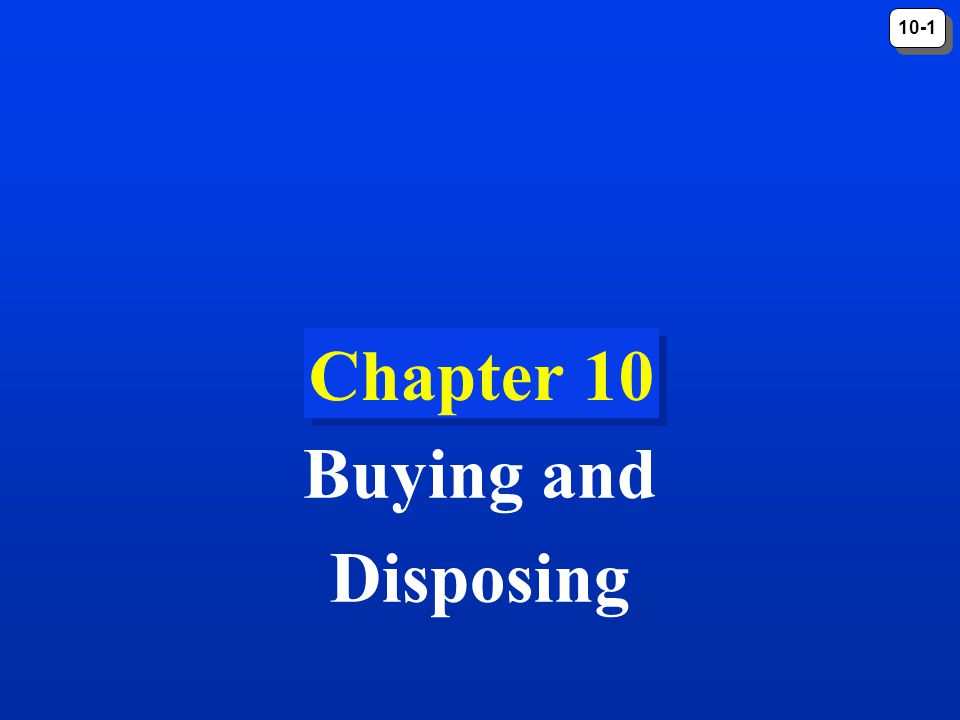 10-2 Introduction Making a purchase is often not a simple, routine matter of going to the store and quickly picking out something.