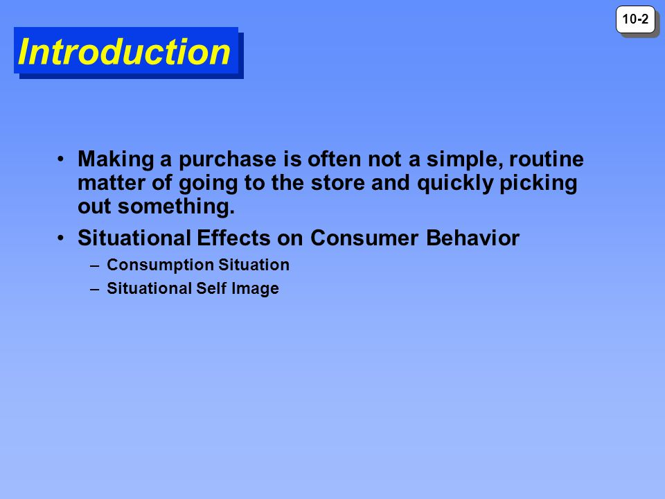 10-3 Issues Related to Purchase and Post Purchase Activities POSTPURCHASE PROCESSES ANTECEDENT STATES Situational Factors Usage Context Time Pressure Mood Shopping Orientation PURCHASE ENVIRONMENT The Shopping Experience Point of Purchase Stimuli Sales Interactions Consumer Satisfaction Product Disposal Alternative Markets