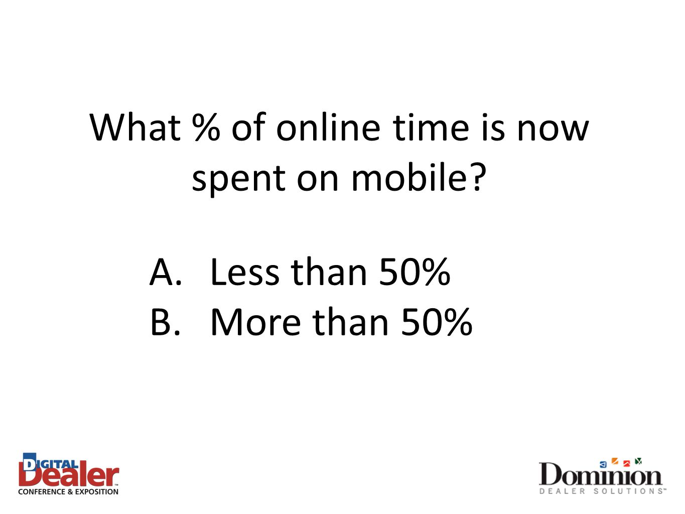 What % of online time is now spent on mobile A.Less than 50% B.More than 50%