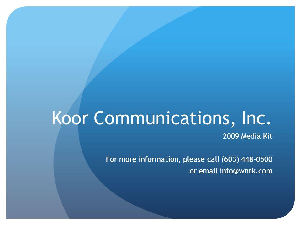A World of Opportunity Koor Communications, Inc. 2009 Media Kit