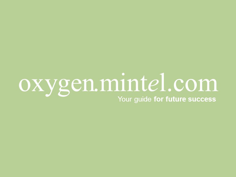 Your guide for future success oxygen.mintel.com
