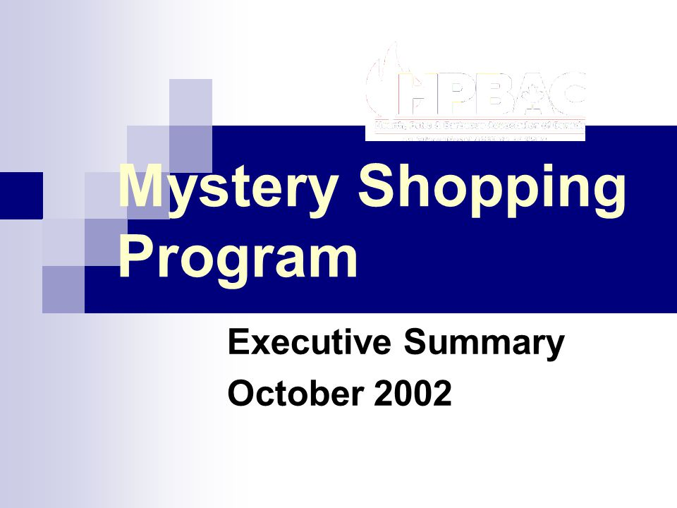 HPBAC Mystery Shopping HPBAC Mystery Shopping Customer Service – Environment Opportunity Areas 75.0% 59.1% 58.2% 73.2% 58.2% 220 Canada 4428557221Sample (N) 77.3%82.1%72.7%76.4%61.9%Neat seasonal displays 100.0%75.0%50.0%44.4%100.0% Exterior lights on at night** 43.2%64.3%54.5%70.8%47.6%Clean outdoor room* 65.9%92.9%72.7%69.4%76.2%Tidy landscape area 68.2%78.6%58.2%41.7%66.7% Visible HPBAC/APC/WETT logos BCNWTPrairiesOntarioQuebecAtlantic Five audit areas accounted for the modest shortfall vs.