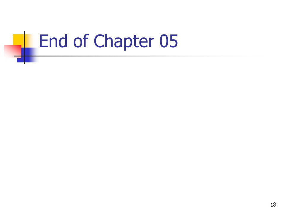 18 End of Chapter 05