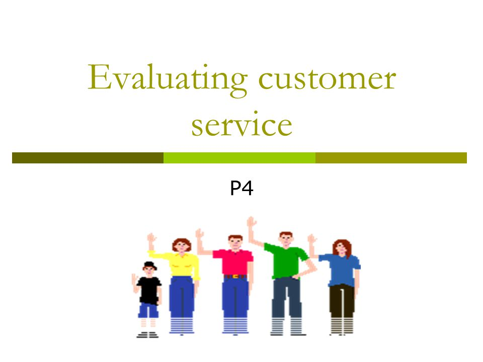 Evaluating customer service P4