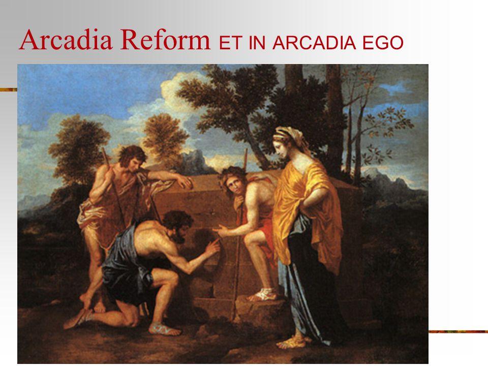 Arcadia Reform ET IN ARCADIA EGO