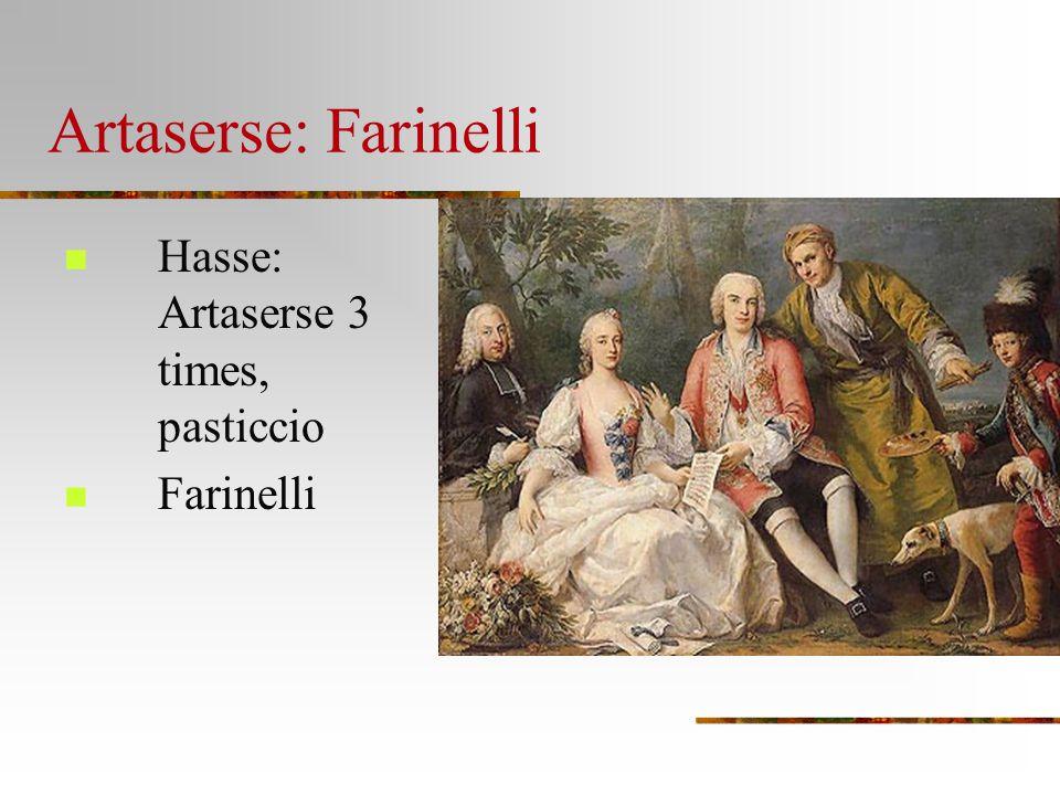 Artaserse: Farinelli Hasse: Artaserse 3 times, pasticcio Farinelli