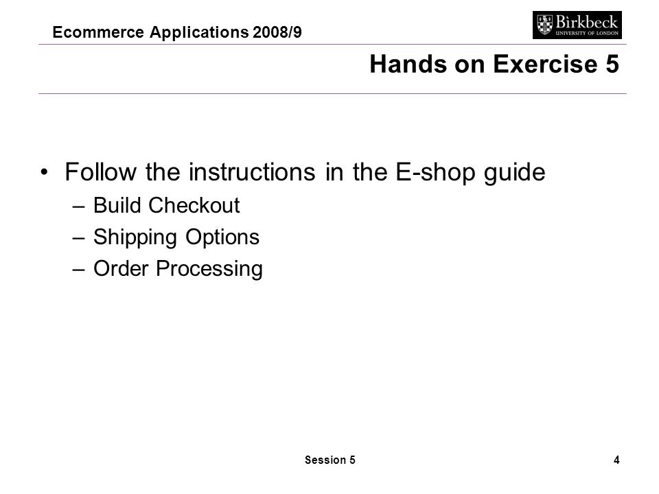 Ecommerce Applications 2008/9 Session 55 Terms and conditions Your site must have Completer description of goods/services.
