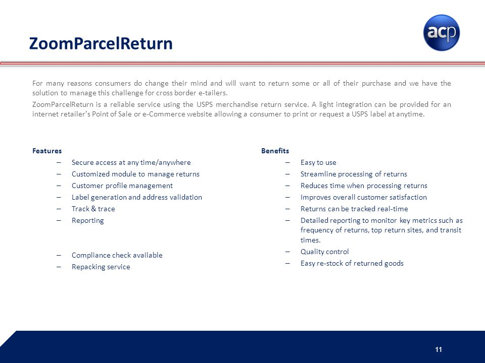 ZoomParcelReturn For many reasons consumers do change their mind and will want to return some or all of their purchase and we have the solution to man