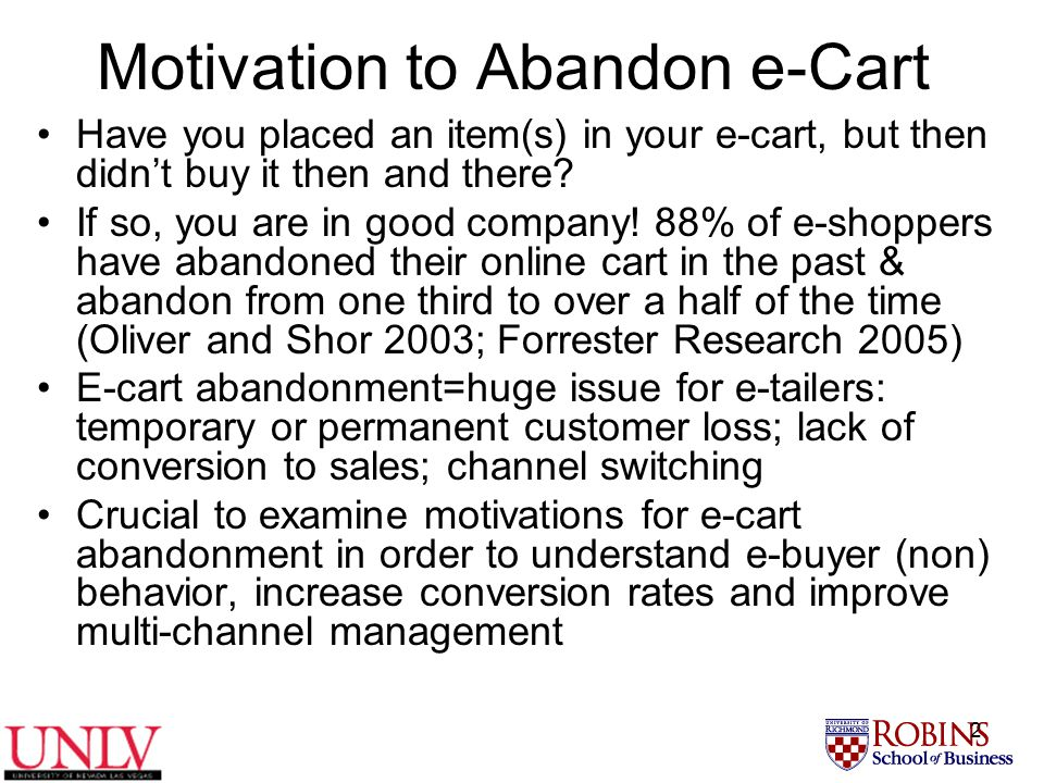 2 Motivation to Abandon e-Cart Have you placed an item(s) in your e-cart, but then didn't buy it then and there.