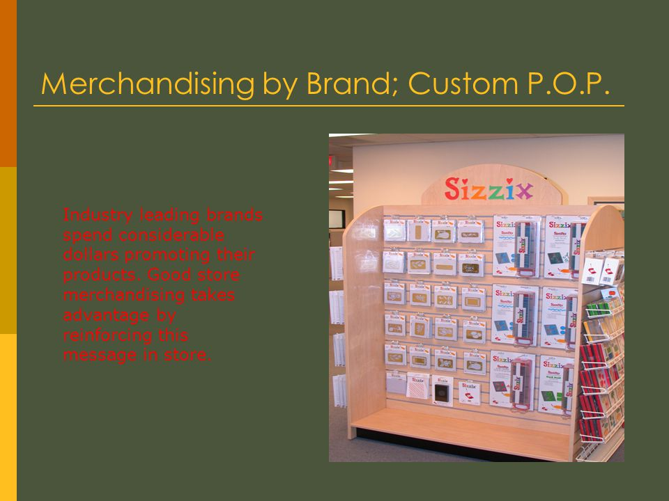 Merchandising by Brand; Custom P.O.P.
