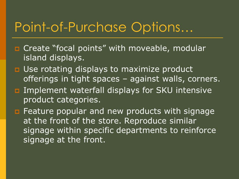 Point-of-Purchase Options…  Create focal points with moveable, modular island displays.