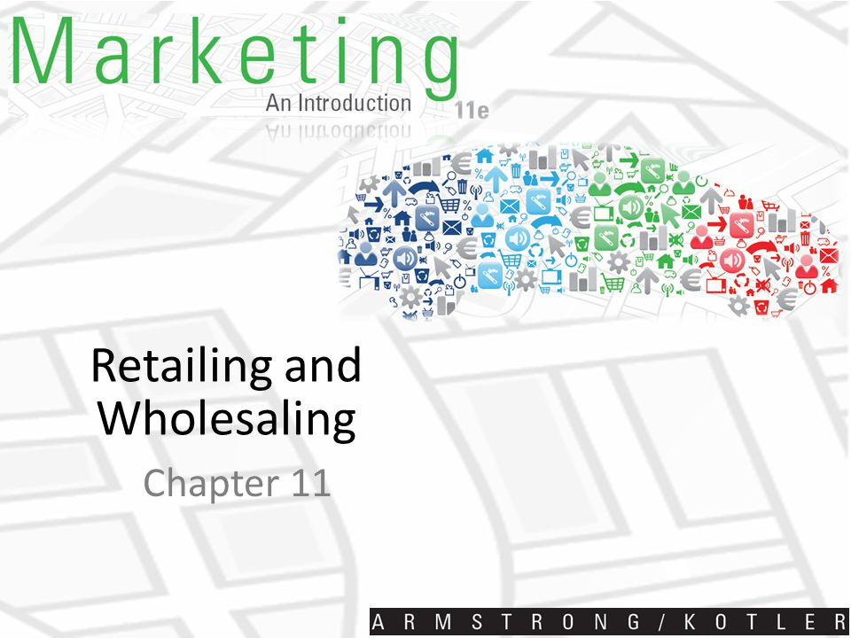 Retailing and Wholesaling Chapter 11