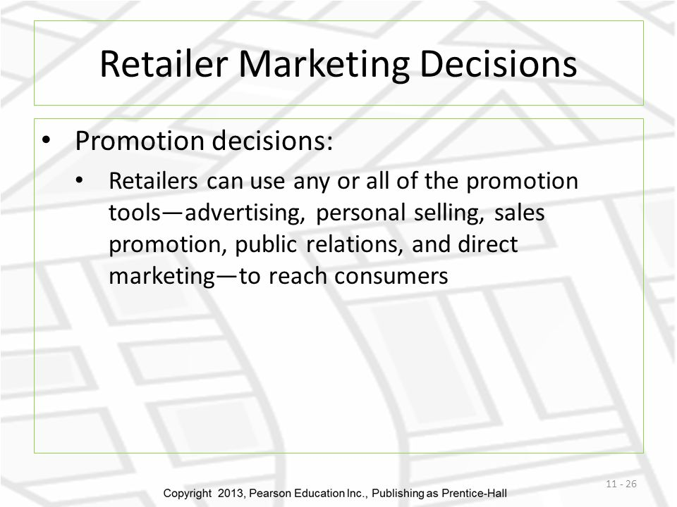Retailer Marketing Decisions Promotion decisions: Retailers can use any or all of the promotion tools—advertising, personal selling, sales promotion,