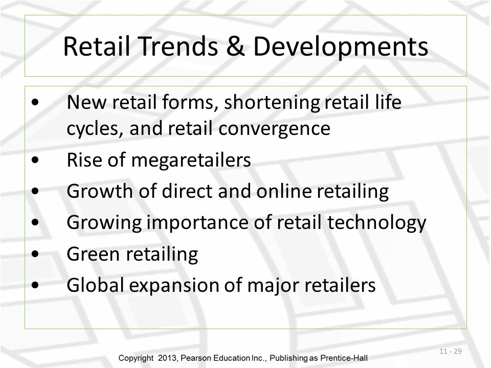 Retail Trends & Developments New retail forms, shortening retail life cycles, and retail convergence Rise of megaretailers Growth of direct and online