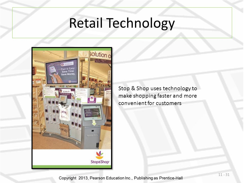 Retail Technology 11 - 31 Stop & Shop uses technology to make shopping faster and more convenient for customers