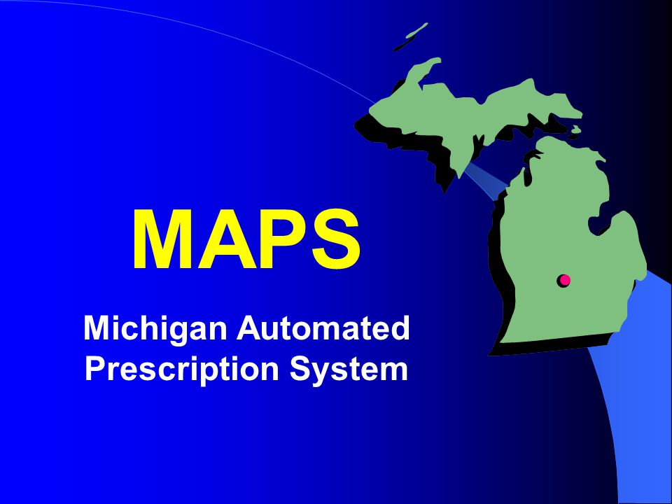 October 15, 2008 «Company» «FirstName» «Last Name» «Address1» «City», «State» «Postal Code» Dear «Title»: The Michigan Automated Prescription System (MAPS) program has identified your patient «Patient», «DOB», «Address2», who appears to be seeking treatment from multiple physicians and obtaining controlled substance prescriptions of a similar nature from these practitioners.